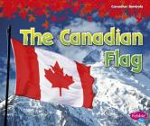 The Canadian Flag (Canadian Symbols) Cover Image