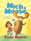 Mich & Moose: Sticky Business Cover Image
