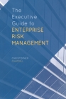 The Executive Guide to Enterprise Risk Management Cover Image