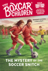 The Mystery of the Soccer Snitch (The Boxcar Children Mysteries #136) Cover Image