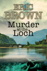 Murder at the Loch: A Traditional Murder Mystery Set in 1950s Scotland (Langham and Dupre Mysteries #3) Cover Image