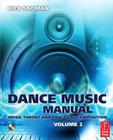 Dance Music Manual: Volume 2: Music Theory and Practical Composition Cover Image