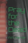 Pray for the Dead Cover Image