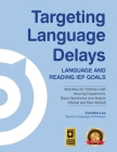 Targeting Language Delays: Language and Reading IEP Goals Cover Image