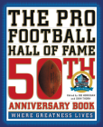 The Pro Football Hall of Fame 50th Anniversary Book: Where Greatness Lives Cover Image