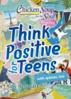 Chicken Soup for the Soul: Think Positive for Teens Cover Image
