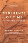 Sediments of Time: On Possible Histories (Cultural Memory in the Present) Cover Image