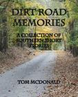 Dirt Road Memories - A Collection of Southern Short Stories Cover Image