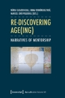 Re-Discovering Age(ing): Narratives of Mentorship (Aging Studies) Cover Image