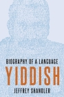 Yiddish: Biography of a Language Cover Image