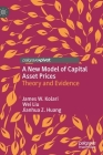 A New Model of Capital Asset Prices: Theory and Evidence Cover Image