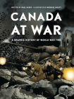 Canada at War: A Graphic History of World War Two Cover Image