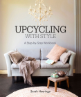 Upcycling With Style: A Step by Step Workbook Cover Image