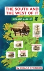 The South and The West of It: Ireland and Me Cover Image