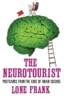 The Neurotourist: Postcards from the Edge of Brain Science Cover Image