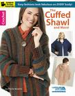 The Cuffed Shawl and More! (Leisure Arts Crochet) Cover Image