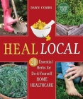 Heal Local: 20 Essential Herbs for Do-It-Yourself Home Healthcare Cover Image