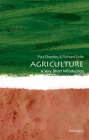 Agriculture: A Very Short Introduction (Very Short Introductions) Cover Image