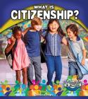 What Is Citizenship? (Citizenship in Action) Cover Image