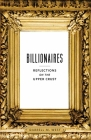 Billionaires: Reflections on the Upper Crust Cover Image