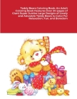 Teddy Bears Coloring Book: An Adult Coloring Book Features Over 30 pages of Giant Super Jumbo Large Designs of Lovely and Adorable Teddy Bears to Cover Image