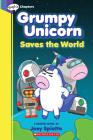 Grumpy Unicorn Saves the World (Graphic Novel #2) Cover Image