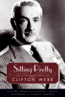 Sitting Pretty: The Life and Times of Clifton Webb Cover Image