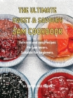 ThЕ UltimatЕ SwЕЕt and Savoury Jam Cookbook: Dеlicious and еasy rеcipеs for jam lovеrs. Suitabl& Cover Image