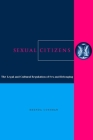 Sexual Citizens: The Legal and Cultural Regulation of Sex and Belonging Cover Image