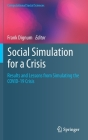 Social Simulation for a Crisis: Results and Lessons from Simulating the Covid-19 Crisis (Computational Social Sciences) Cover Image