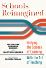 Schools Reimagined: Unifying the Science of Learning with the Art of Teaching Cover Image