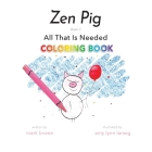 Zen Pig: All That Is Needed Coloring Book Cover Image