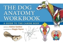 The Dog Anatomy Workbook: A Guide to the Canine Body Cover Image