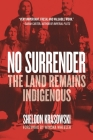 No Surrender: The Land Remains Indigenous Cover Image