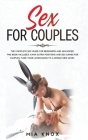 Sex For Couples: This Book Includes: Kama Sutra Positions and Sex Games for Couples. Take your lovemaking to a whole new level. The Com Cover Image