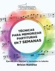 Tecnicas para Memorizar Partituras en 7 Semanas: Ejecuta con Libertad y Monetiza tu Talento Cover Image