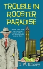 Trouble in Rooster Paradise (Gunnar Nilson Mystery #1) Cover Image