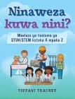 Ninaweza kuwa nini? Maelezo ya taaluma ya STUH/STEM kutoka A mpaka Z: What Can I Be? STEM Careers from A to Z (Swahili) Cover Image