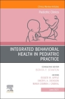 Integrated Behavioral Health in Pediatric Practice, an Issue of Pediatric Clinics of North America, 68 (Clinics: Internal Medicine #68) Cover Image