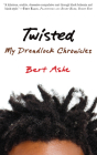 Twisted: My Dreadlock Chronicles Cover Image