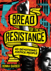 Bread for the Resistance: Forty Devotions for Justice People Cover Image