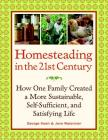 Homesteading in the 21st Century: How One Family Created a More Sustainable, Self-Sufficient, and Satisfying Life Cover Image