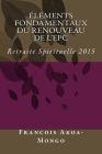 Elements Fondamentaux du Renouveau de l'EPC: Retraite Spirituelle 2015 Cover Image