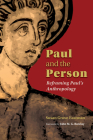 Paul and the Person: Reframing Paul's Anthropology Cover Image