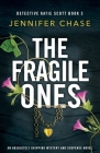 The Fragile Ones: An absolutely gripping mystery and suspense novel Cover Image
