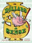 Dollars & Sense: A Kid's Guide to Using--Not Losing--Money Cover Image