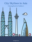 City Skylines in Asia Coloring Book for Toddlers 1 Cover Image