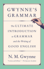 Gwynne's Grammar: The Ultimate Introduction to Grammar and the Writing of Good English Cover Image