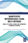 Quantitative Methodologies Using Multi-Methods: Models for Social Science and Information Technology Research Cover Image