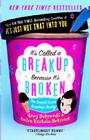 It's Called a Breakup Because It's Broken: The Smart Girl's Break-Up Buddy Cover Image